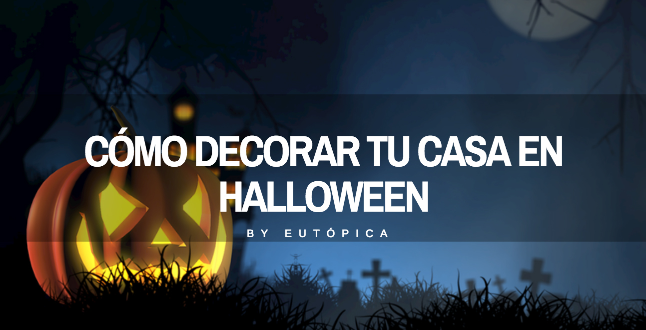 Cómo decorar tu casa en Halloween