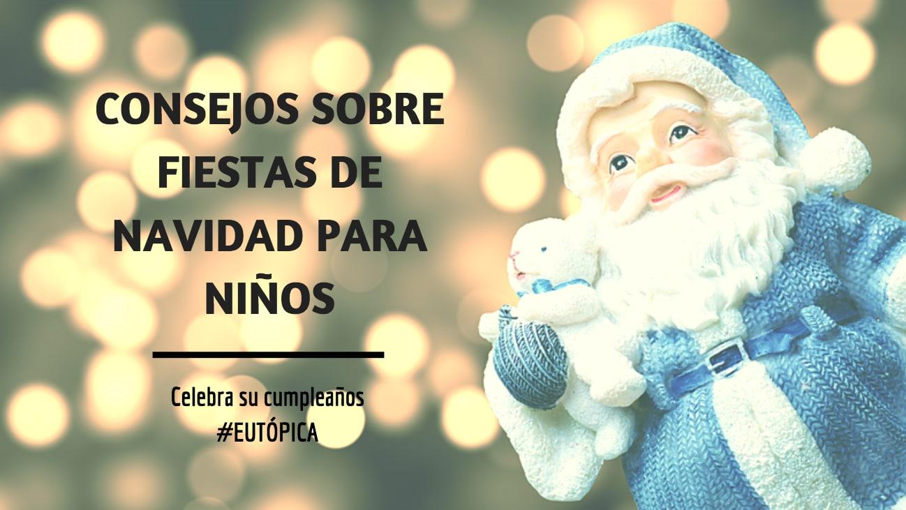 Consejos fiestas navidad niños