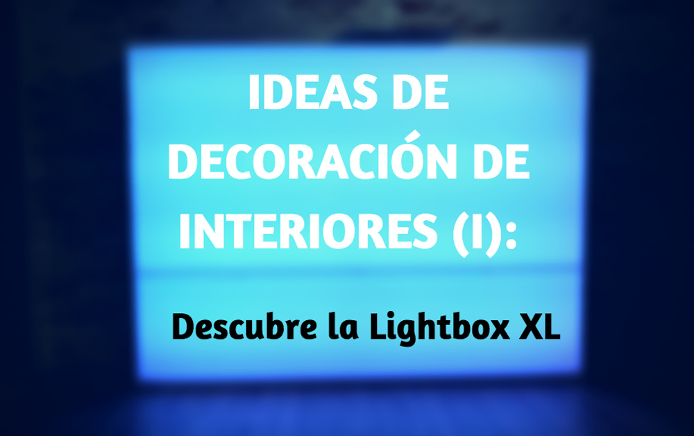 Ideas decoración interiores Lightbox