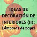 Decoración de interiores con lámparas de papel