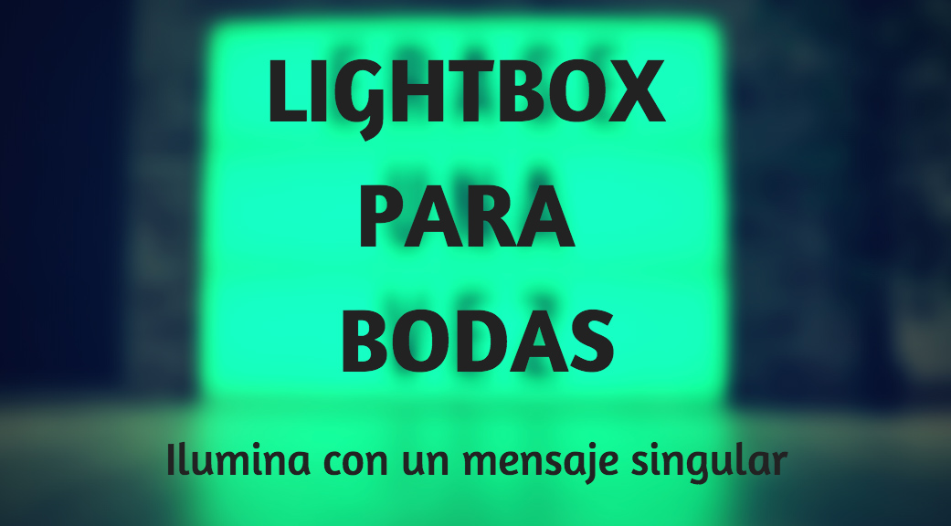 Decoración lightbox en bodas