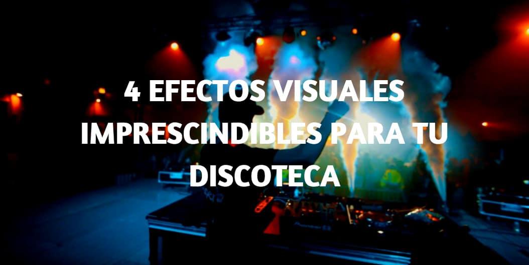 Efectos visuales para tu discoteca