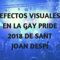 Efectos visuales en Gay Pride 2018 Sant Joan Despí