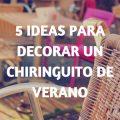 Ideas para decorar un chiringuito en verano