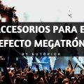 Accesorios efecto megatrón