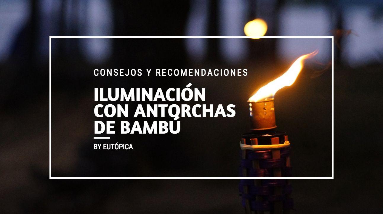 Consejos iluminación antorchas bambú
