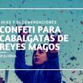 Confeti cabalgatas Reyes Magos