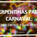 Serpentinas para Carnaval efecto visual