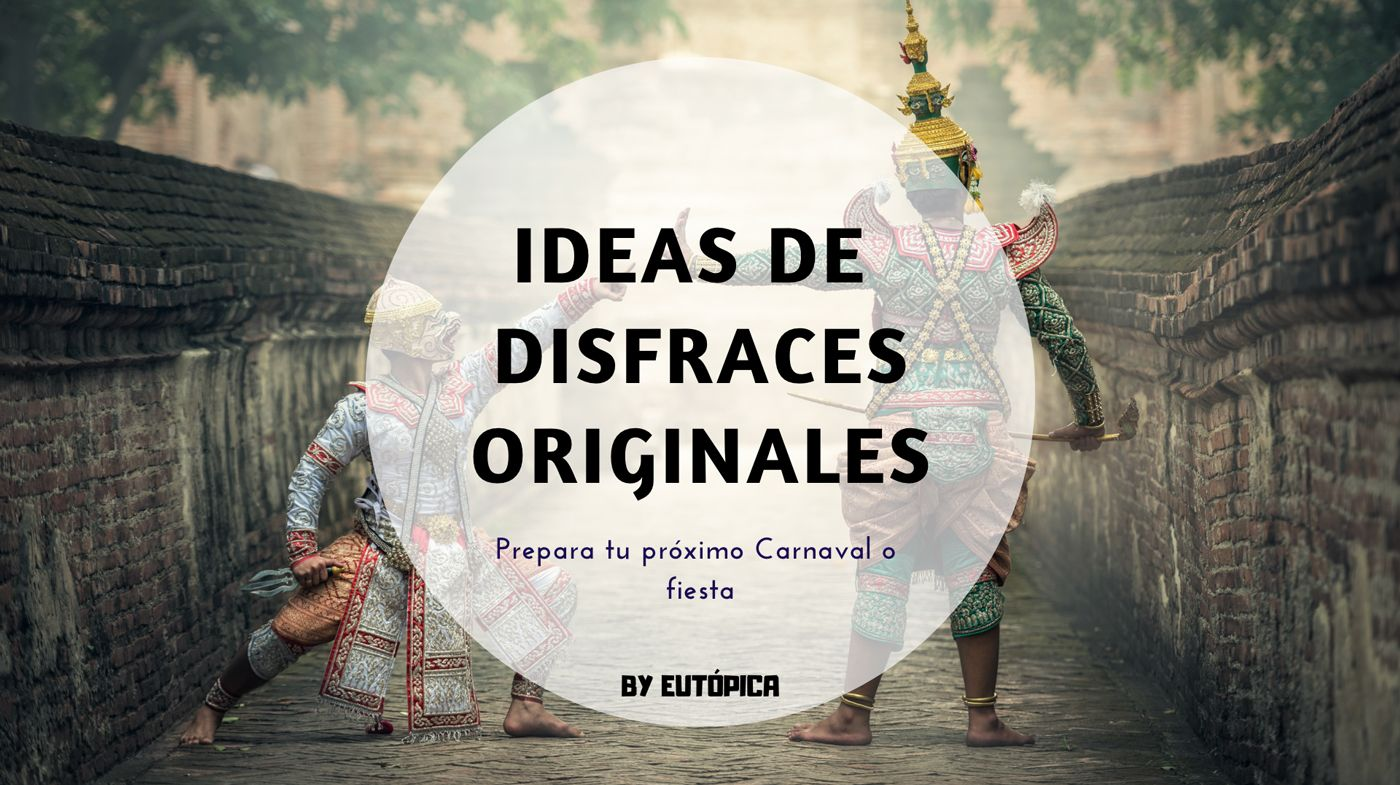Ideas disfraces originales Carnaval